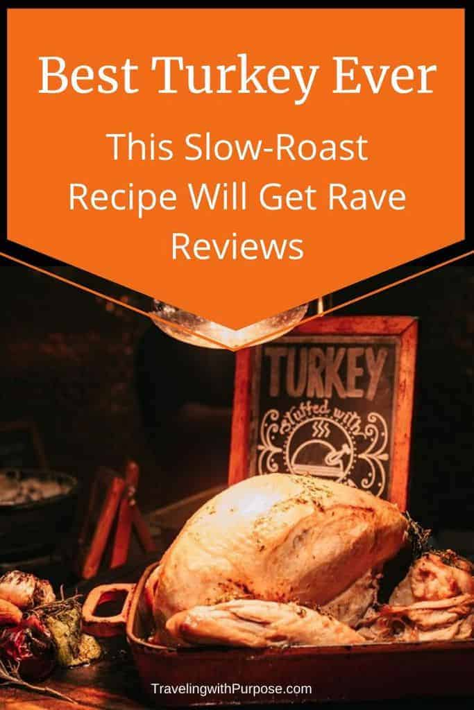 How To Cook A Turkey Moist And Amazing Every Time Traveling